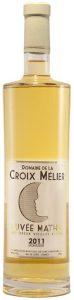 Montlouis blanc liquoreux cuvée Mathis La Croix Mélier